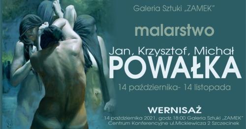 Wystawa malarstwa Jan, Michał , Krzysztof POWAŁKA