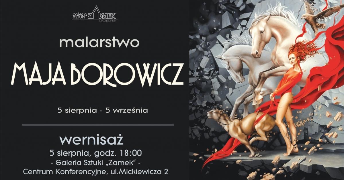 Malarstwo Mai Borowicz w Galerii Sztuki ZAMEK